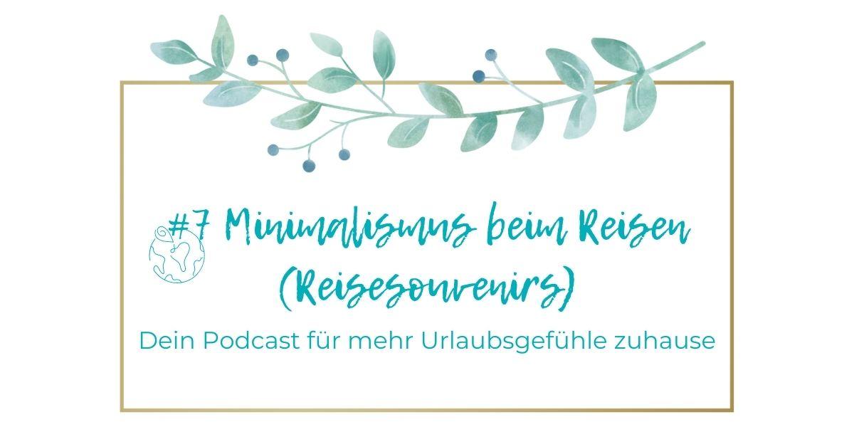 #7 - Minimalismus beim Reisen (Reisesouvenirs)