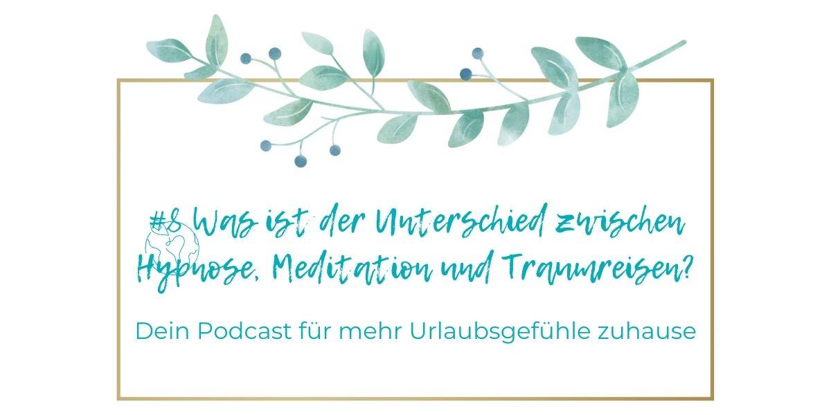 #8 - Was ist der Unterschied zwischen Hypnose, Meditation und Traumreisen